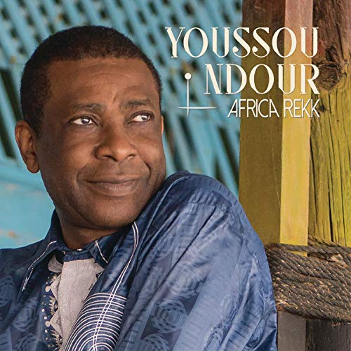 Youssou Ndour - Africa Rekk